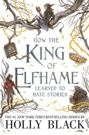How-the-King-of-Elfhame-Learned-to-Hate-Stories