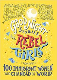 Good-Night-Stories-For-Rebel-Girls:-100-Immigrant-Women-Who-Changed-The-World