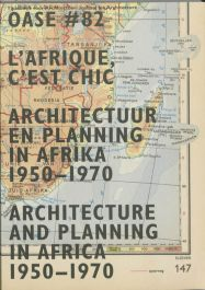 OASE-82-architectuur-en-planning-in-Afrika,-1950-1970-/-Architecture-and-Planning-in-Africa,-1950-1970