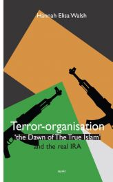 Terror-organisation-The-Dawn-of-the-True-Islam-and-the-real-IRA