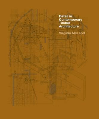 Detail-in-Contemporary-Timber-Architecture-(paperback)
