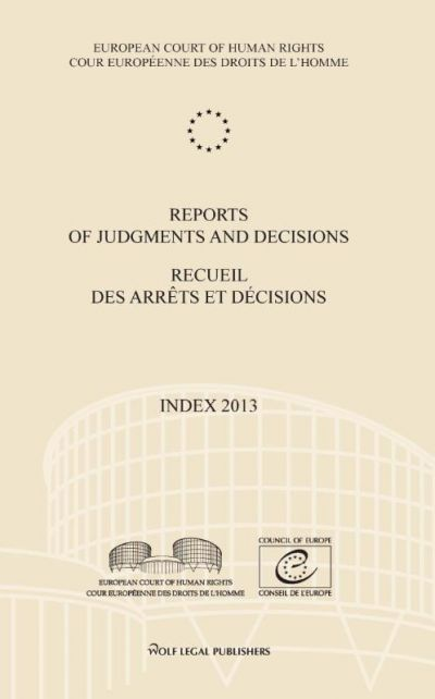 Reports-of-judgments-and-decisions/recueil-des-arrêts-et-décisions-Index-2013-Index-2013